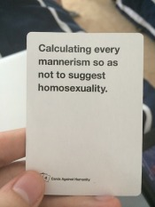 Cards Against Humanity | Calculating every mannerism so as not to suggest homosexuality